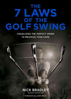 7 Laws of the Golf Swing by Nick Bradley
